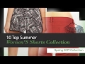 10 Top Summer Women'S Shorts Collection Spring 2017 Collection