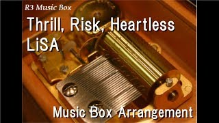 "Thrill, Risk, Heartless/LiSA [Music Box] (Game ""Sword Art Online Fatal Bullet"" Theme Song)"