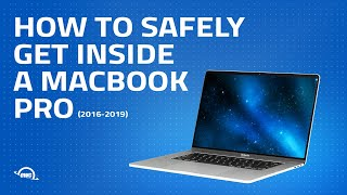 Get Inside a 2016 and 2017 MacBook Pro Safely and Simply