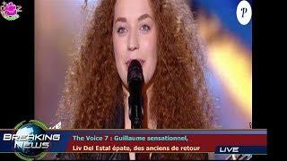 The Voice 7 : Guillaume sensationnel,  Liv Del Estal épate, des anciens de retour
