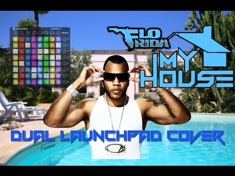 Flo Rida - My House [Dual Launchpad MK2 Cover + Project File]