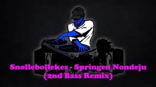 Snollebollekes - Springen Nondeju 2nd Bass Remix #bassboost