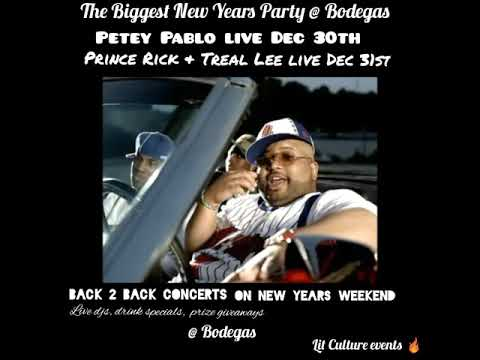 New years back 2 back concerts @ Bodegas w/ Petey Pablo & Prince Rick/Treal leal