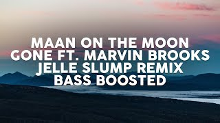 Maan On The Moon - Gone (Jelle Slump Remix) [BASS BOOSTED]