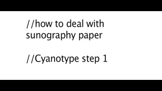 Cyanotype / How to deal with Sunography paper