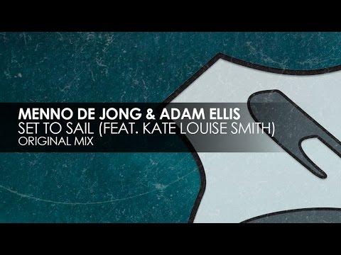 Menno de Jong & Adam Ellis featuring Kate Louise Smith - Set To Sail