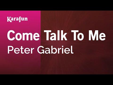 Karaoke Come Talk To Me - Peter Gabriel *