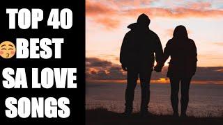 Top 40 best SA love songs 🇿🇦