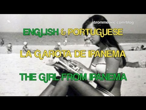 Astrud Gilberto & Stan Getz: The Girl From Ipanema - English and Portuguese Lyrics and Translation!