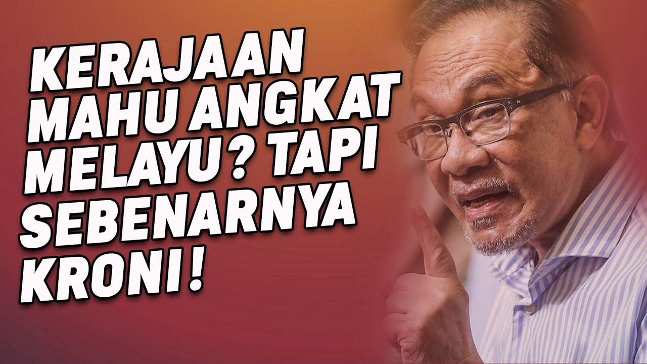 Kerajaan Mahu Angkat Melayu? Tapi Sebenarnya kroni!