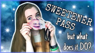 SWEETENER PASS Unboxing | Sara Harlee