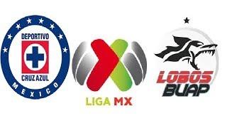 Cruz Azul vs Lobos BUAP | liga MX 2018 EN VIVO