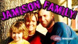 JAMISON FAMILY (MINDSHOCK - TRUE CRIME)