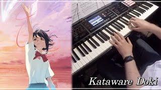 """Kataware Doki (From """"Kimi No Na Wa"""") [Piano Solo]"""