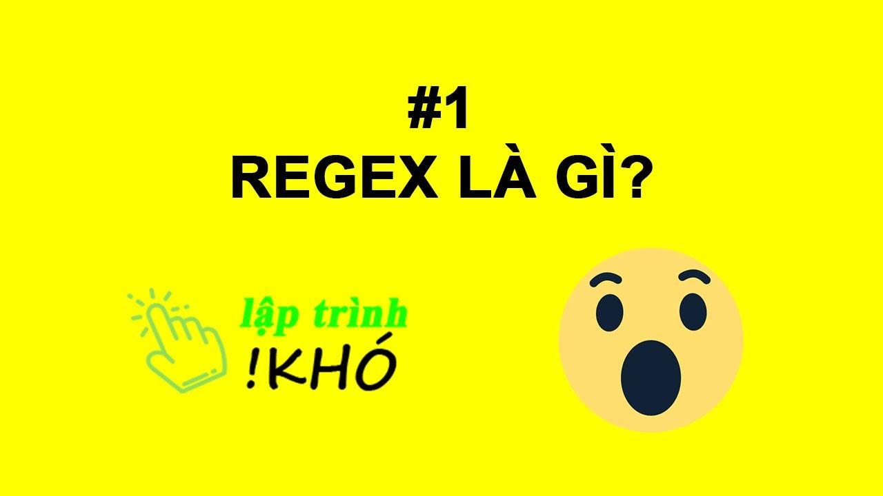 Regex là gì? Bạn đã biết sự lợi hại của Regex chưa?