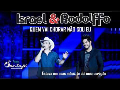 Israel e Rodolffo - Quem Vai Chorar Não Sou Eu (Oficial)