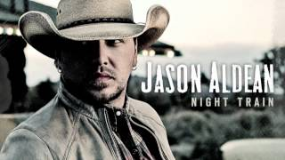 Jason Aldean - Night Train - Lyrics in Description