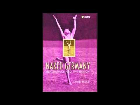 Naked Germany: Politics of Nudity Before and During Nazi Rule.