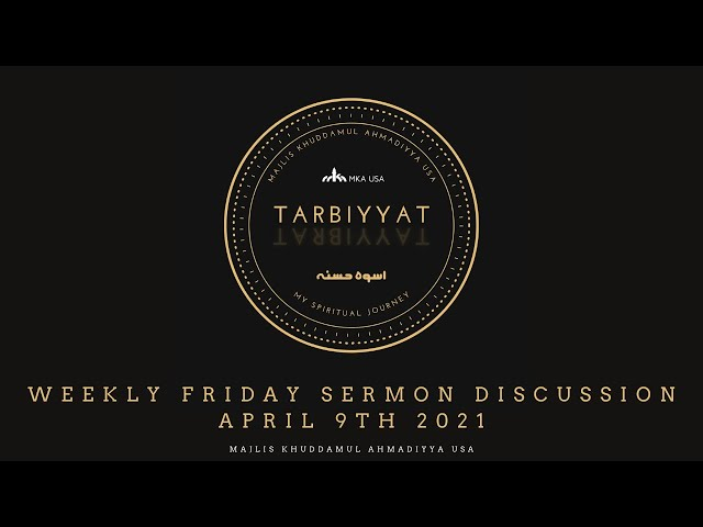 Friday Sermon Discussion 9th April 2021: 'Rightly Guided Caliphs – Hazrat Uthman (ra)