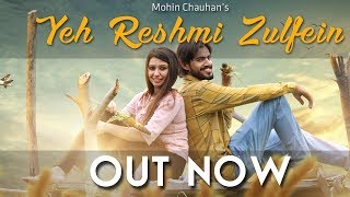 Yeh reshmi zulfein - mohin chauhan | latest video cover 2017