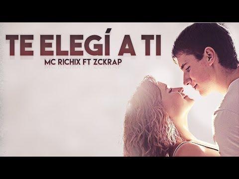 Te eleg� a ti (Rap Rom�ntico 2018) Mc Richix ft Zckrap