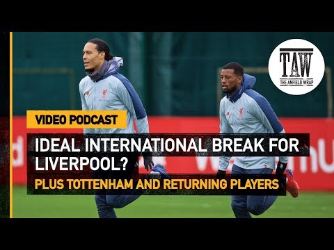 The Anfield Wrap: International Break Ideal For Title Chasing Reds  Free Podcast