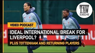 Baixar The Anfield Wrap: International Break Ideal For Title Chasing Reds | Free Podcast