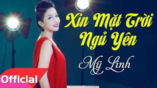 Xin Mặt Trời Ngủ Yên - Mỹ Linh [Official Audio]