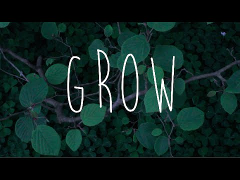 Grow | My Open Journal