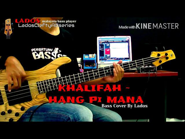 Khalifah Hang Pi Mana Bass Cover By Lados Headphone User Chords Chordify