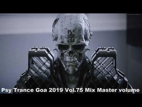 Psy Trance Goa 2019 Vol 75 Mix Master Volume