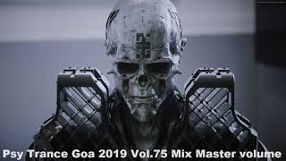 Psy Trance Goa 2019 Vol 75 Mix Master volume