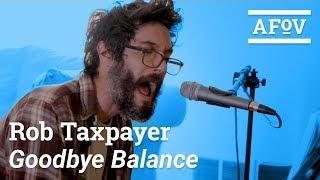 ROB TAXPAYER - Goodbye Balance | A Fistful of Vinyl