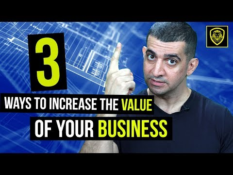 3 Ways to Increase the Value of Your Business