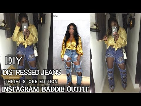 DIY DISTRESSED JEANS | THRIFTED INSTAGRAM BADDIE OUTFIT |