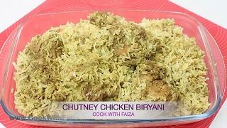 CHUTNEY CHICKEN BIRYANI - چٹنی چکن بریانی - चटनी चिकन बिरयानी *COOK WITH FAIZA*