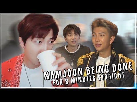 Namjoon Being Done For 8 Minutes Straight