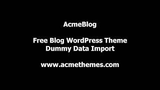 AcmeBlog : Professional Blog , News and Magazine WordPress Theme, Demo Import Process