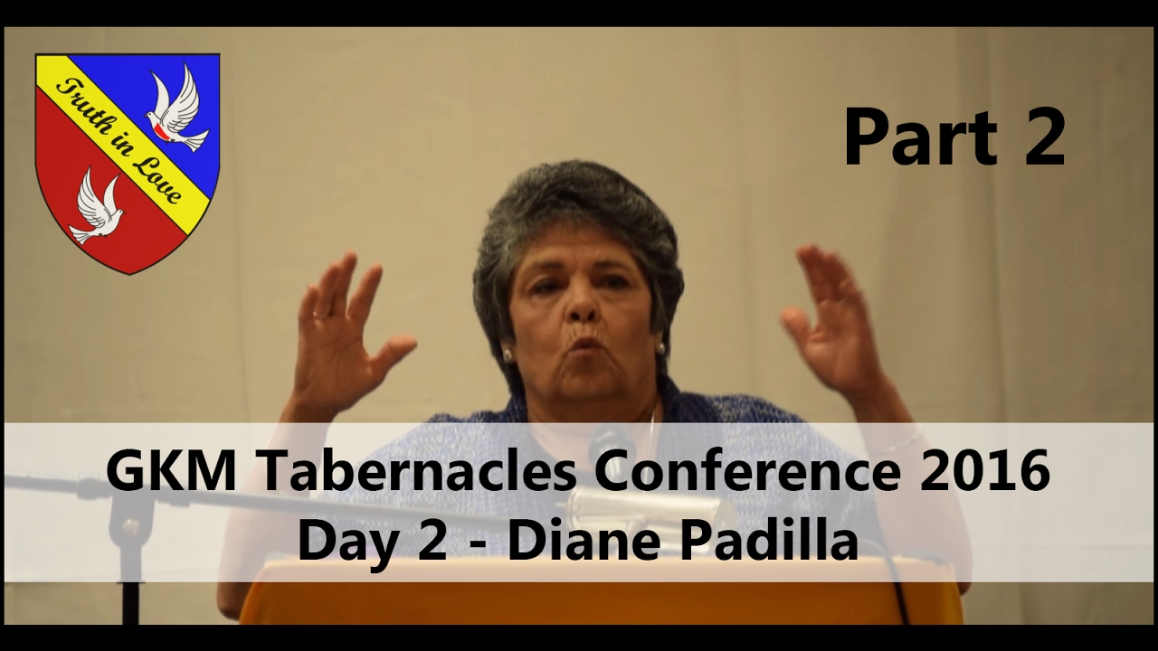 Tabernacles 2016 Conference - Day 2 - Part 2, Morning - Diane Padilla