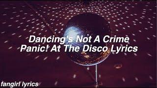 Dancing's Not A Crime || Panic! At The Disco Lyrics