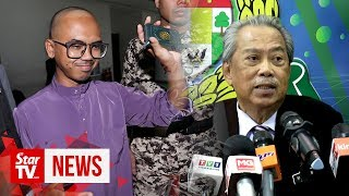 Muhyiddin advises Wan Ji to lodge police report over prison assault claim