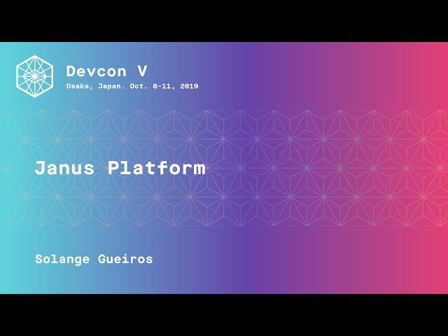 Janus Platform by Solange Gueiros (Devcon5)