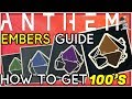 HOW TO GET EMBERS IN ANTHEM! Complete Guide What Embers Do An How To Craft With Them!