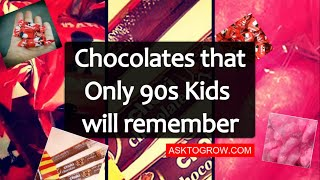 Only 90s kids will remember this chocolates
