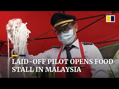 Malaysian pilot opens food stall after being laid off amid Covid-19 pandemic