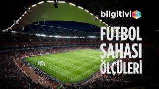 Futbol Sahası Ölçüleri  Bilgi TV  Bilgitivicom