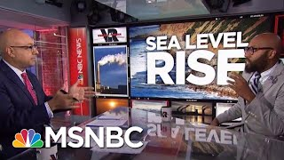 Rising Sea Levels Could Swamp U.S. Coasts, Threaten Millions | Velshi & Ruhle | MSNBC