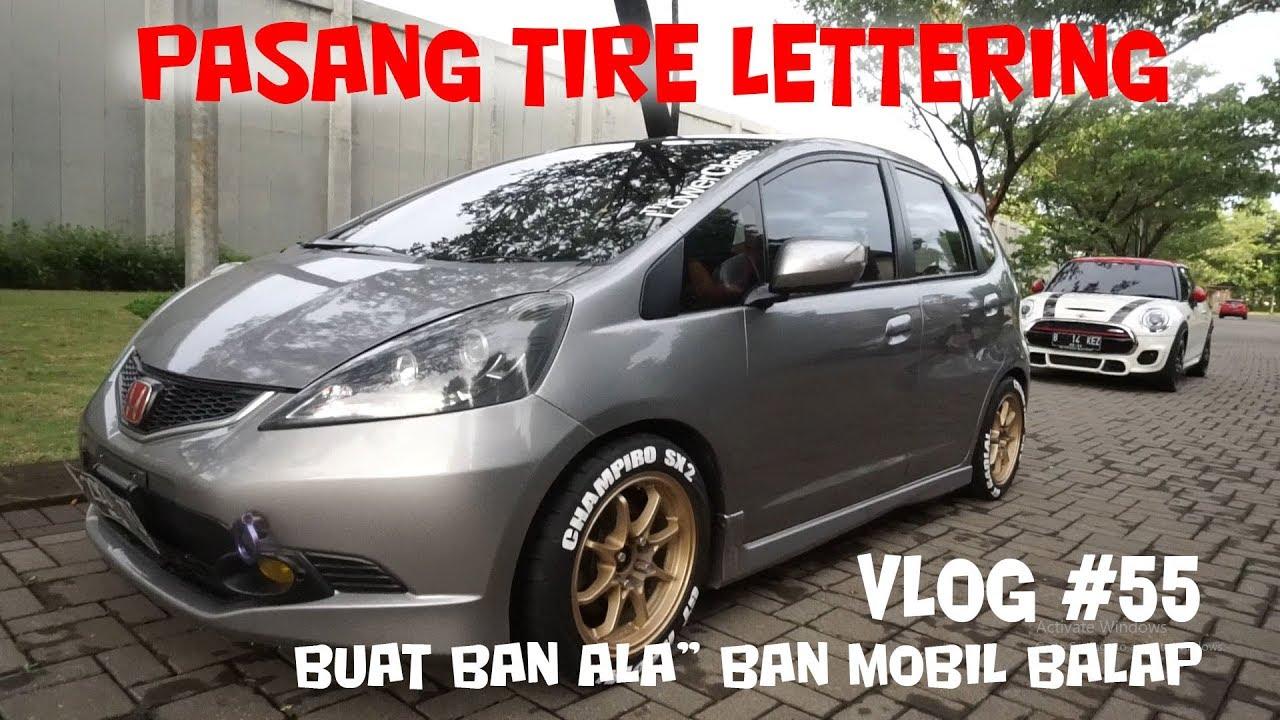 Buat Ban Ala Ban Mobil Balap Pasang Tire Lettering Tutor Vlog 55 Youtube