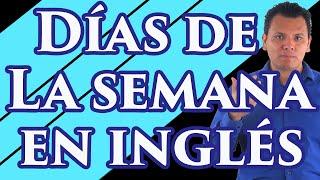 PRONUNCIACIÓN de los Días de la Semana en inglés