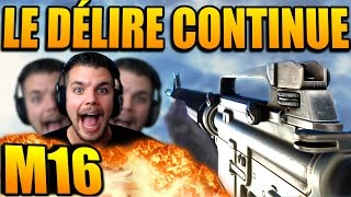 LE DÉLIRE CONTINUE !!! M16 SUR ADVANCED WARFARE !